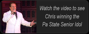 Watch the Video to see Chris winning the Pa State Senior Idol